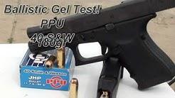 40 S&W Ballistic Gel Test. PPU 180gr JHP