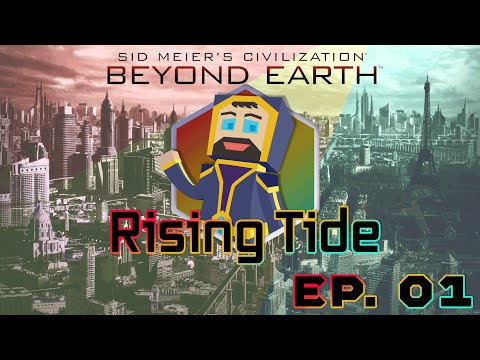 Civilization: Beyond Earth - Rising Tide - Episode 01