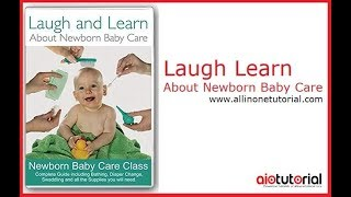 Laugh and Learn About Newborn Baby Care Video Tutorial (AllInOneTutorial com)