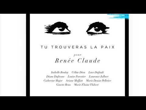 Céline Dion «Tu trouveras la paix» pour Renée Claude