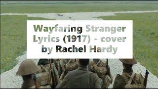 Wayfaring Stranger Lyrics (1917) - cover by Rachel Hardy x Kaiser Cat Cinema