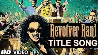Revolver Rani Title Song | Kangana Ranaut | Usha Uthup