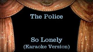 Gambar cover The Police - So Lonely - Lyrics (Karaoke Version)