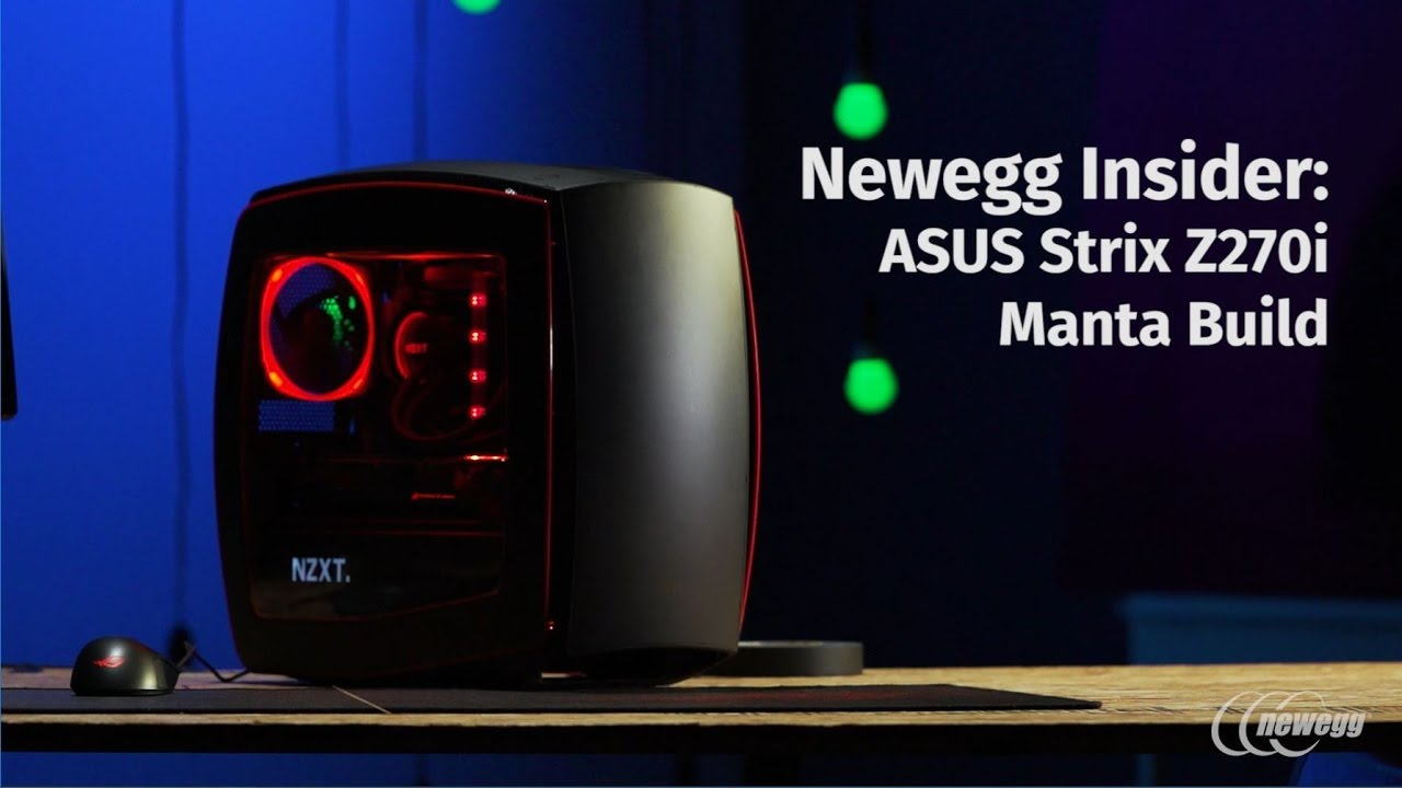 Newegg Insider: ASUS ROG Strix Z270I Gaming Mini-ITX Manta Build