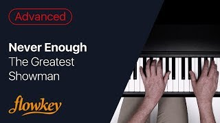 Never Enough – The Greatest Showman (Piano Tutorial)