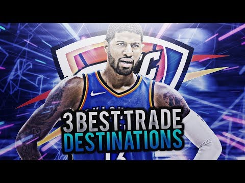 THE 3 BEST TRADE DESTINATIONS FOR PAUL GEORGE!
