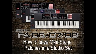 Roland FA-06/07/08 - How to save MainStage Patches in a Studio Set