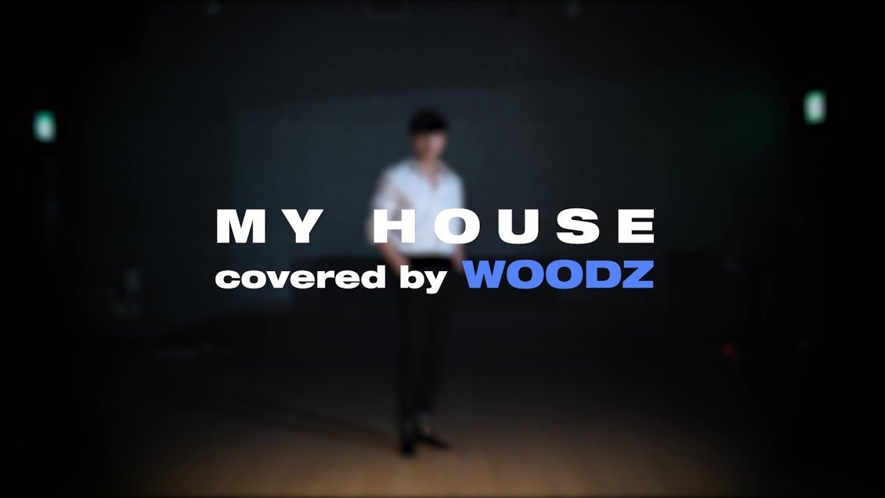 [WOODZ] 2PM(투피엠) - 우리집(MY HOUSE) (COVER by WOODZ)
