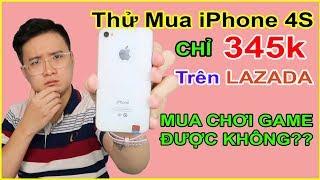 Thử mua Apple iPhone 4S giá 345k trên LAZADA, SHOPEE. Còn chơi game được không?? | MUA HÀNG ONLINE