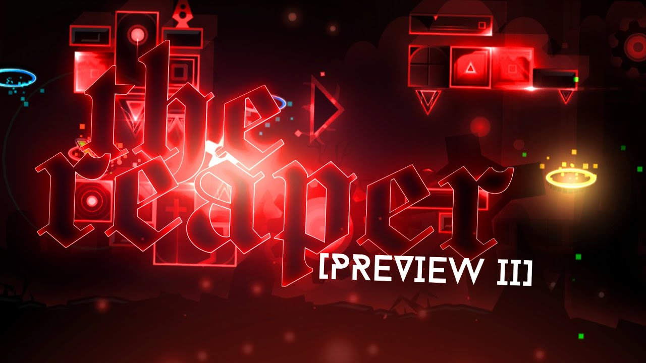 The Reaper PREVIEW #2 upcoming EXTREME DEMON by Kyhros and more   Geometry Dash 2.11