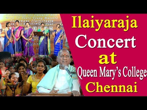 ilayaraja concert 2018, இளையராஜாஇசை, songs music @ queen mary's college chennai