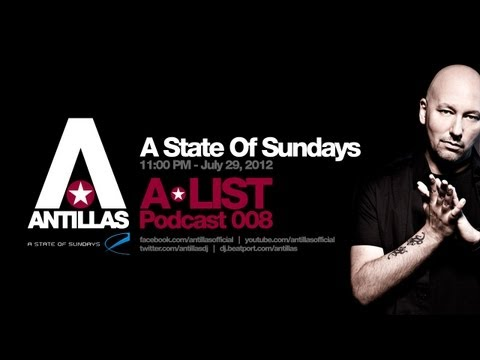 Antillas A-LIST Podcast #008 - A State Of Sundays 29.07.2012
