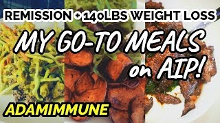 What I Ate for a YEAR on AIP to Stay in Remission! | My Favorite Meals (Autoimmune Paleo)