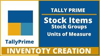 Tally Prime I Stock Item Creation I Groups I Units I Creation I Alteration I Deletion I Vedanta Edu
