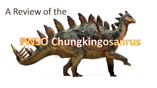 A Video Review of the PNSO Chungkingosaurus