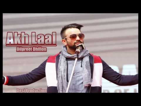 AKH LAAL PUNJABI SONG BASS BOOSTED DILPREET DHILLION