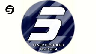 Fever Brothers - The Pianist (Original Mix)