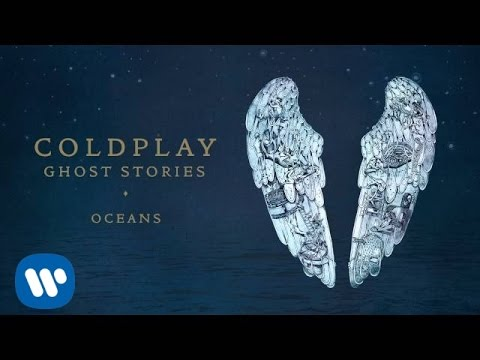Coldplay - Oceans (Ghost Stories) - Coldplay - Oceans (Ghost Stories)