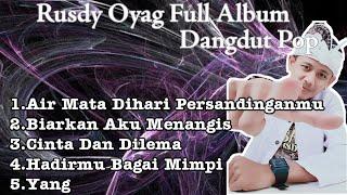 Download lagu RUSDY OYAG FULL ALBUM COVER DANGDUT TERBARU VOL 3