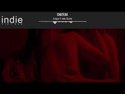 [Vietsub+Lyrics] Angus & Julia Stone - Chateau