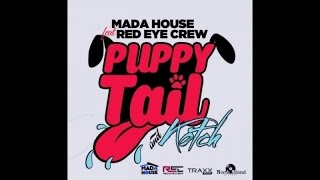 MadaHouse  Ft. Red Eye Crew - Puppy Tail & Kotch - [Official Audio]