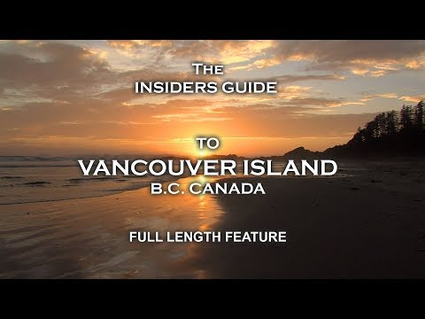 Insiders Guide to Vancouver Island - Full length feature in HD