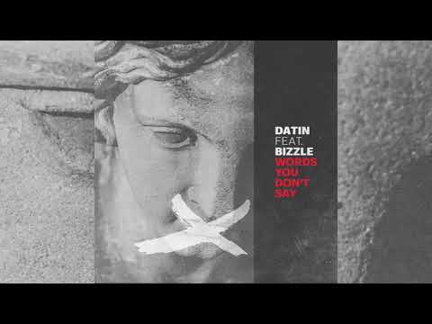 2017 -  Datin Feat. Bizzle - Words You Don't Say (#TheMenaceIsComing)