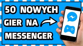 50 nowych gier na messenger