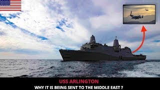 USS ARLINGTON SENT TO MIDDLE EAST WITH EYE ON IRAN !