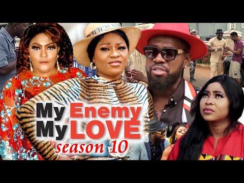 Download MY ENEMY MY LOVE SEASON 10(Trending New Movie)DestinyEtico 2021 Latest Nigerian Blockbuster Movie