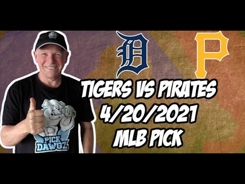 Detroit Tigers vs Pittsburgh Pirates 4/20/21 MLB Pick and Prediction MLB Tips Betting Pick