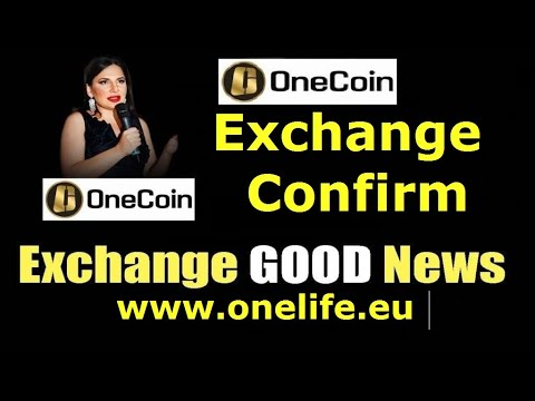 One Coin Exchange Confirm 2019 | Onecoin Today News | EXCHANGE CONFIRM 100%