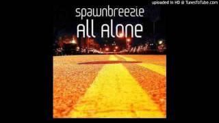 Spawnbreezie - All Alone (Single)