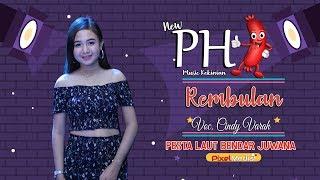 Download REMBULAN - CINDY VARAH - NEW PHI - BENDAR JUWANA PATI 2019