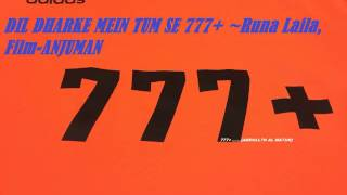 Dil Dharke Mein Tum Se 777+ ~Runa Laila -Film:Anjuman