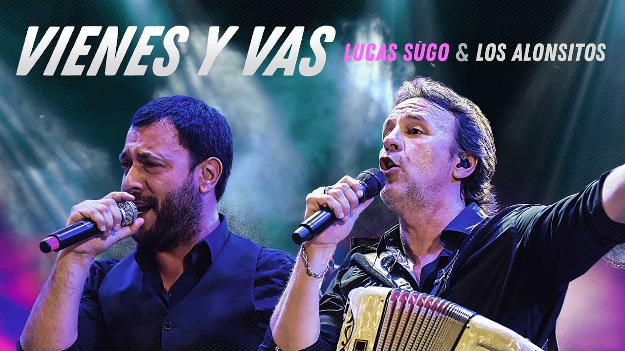 Los Alonsitos x Lucas Sugo - Vienes y Vas (Video Oficial)
