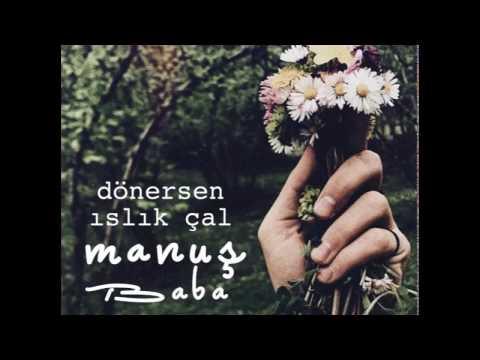 Manuş Baba - Derin Derin Sevdalara Dalarsın (Official Audio)