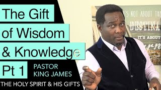 The Gift Of Wisdom & Knowledge Pt 1 | Pastor King James | 5 July 2020