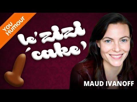 MAUD IVANOFF - Le zizi cake