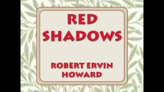 Red Shadows by Robert Ervin Howard (FULL Audiobook)