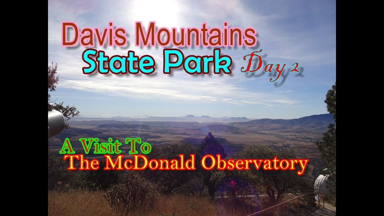 Camping At Davis Mountains State Park And Visiting The