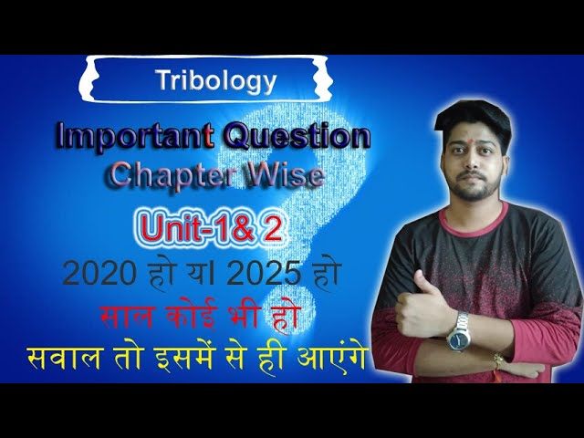 Tribology Important Questions For RGPV Online Exams 2020