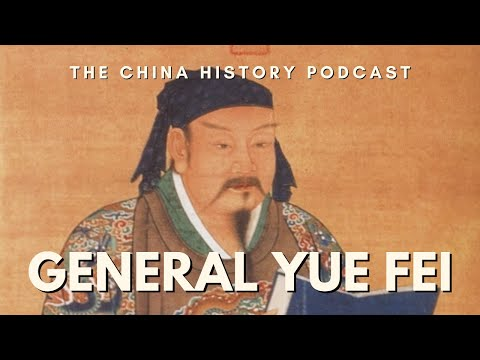General Yue Fei - The China History Podcast, presented by Laszlo Montgomery