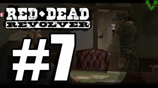 Red Dead Revolver W/ Commentary P.7 - NIGHTWARHAWK IS THIRSTY!