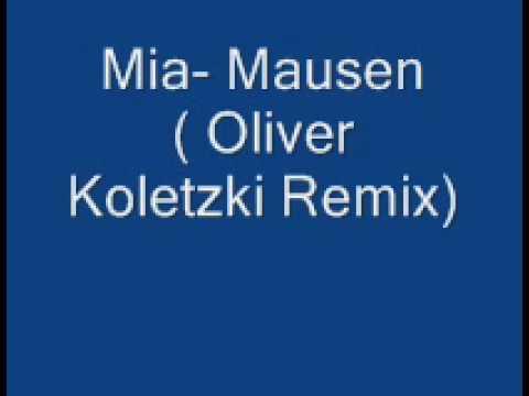 Mia- Mausen ( Oliver Koletzki Remix) mp3