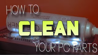 HOW to CLEAN your PC Parts - Tech YES City Style