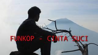 FUNKOP - CINTA SUCI (Lirik)