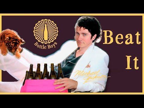 Bottle Boys - Beat It (Michael Jackson Cover)