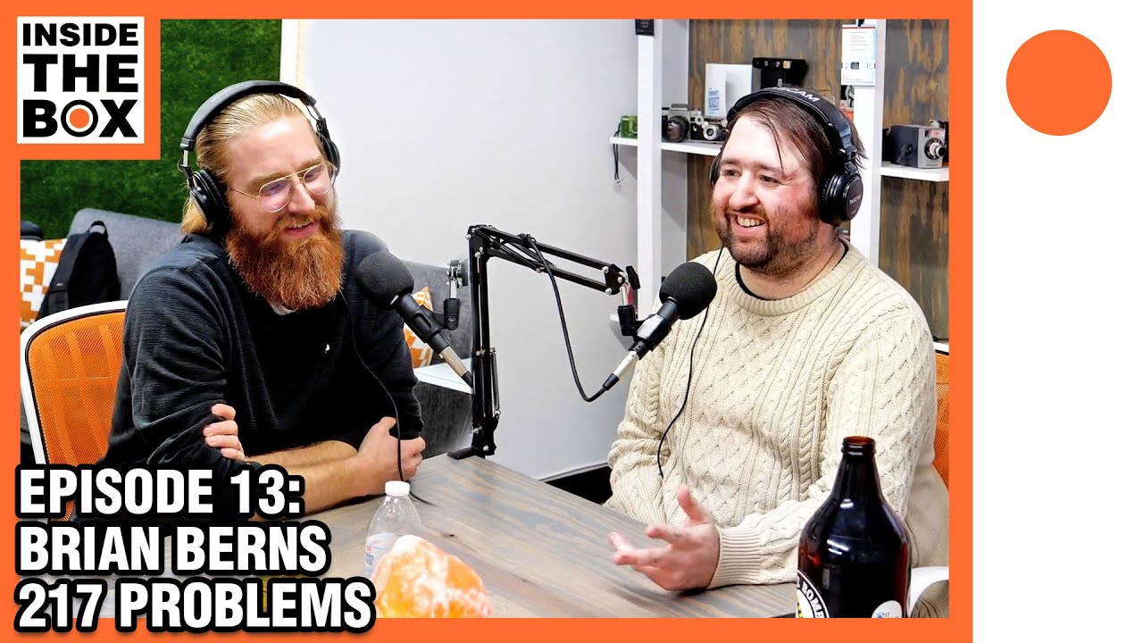 Ep13 - Inside The Box w/ Brian Berns (217 Problems)
