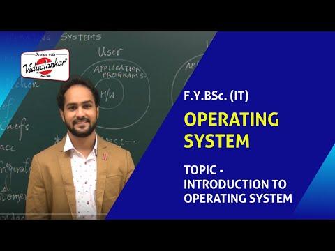 B.Sc.(IT) Sem I -  Operating System Lecture @ Vidyalankar